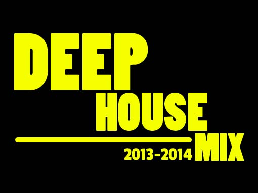 Deep House Mix 2013-14
